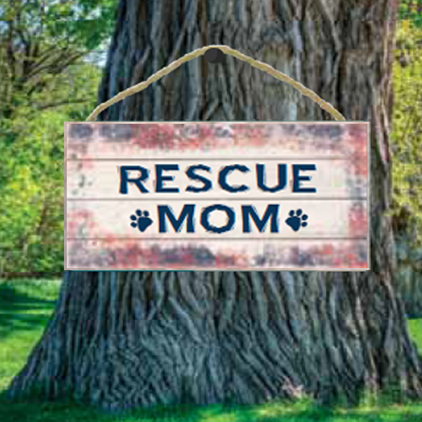Rescue Mom Wood Sign