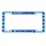 View Image 1 of License Plate Frame - My Dog is Smarter Than Your Honor Student