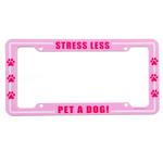 View Image 1 of License Plate Frame - Stress Less, Pet a Dog