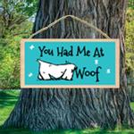 View Image 1 of You had Me at Woof Wood Sign