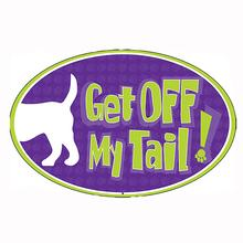 """Get Off My Tail"" Indoor/Outdoor Oval Magnet by Dog Speak"