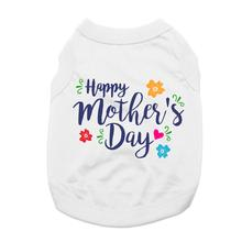 Happy Mother's Day Dog Shirt - White