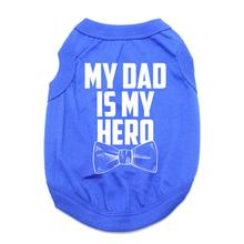 My Dad is My Hero Dog Shirt - Blue