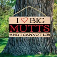 I Love Big Mutts Wood Sign