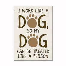 """I Work Like A Dog..."" Indoor Magnet by Dog Speak"