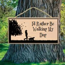 I'd Rather be Walking my Dog Wood Sign