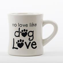 """No Love Like Dog Love"" Diner Mug by Dog Speak"