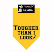 Tougher Than I Look Dog Bandana - Yellow