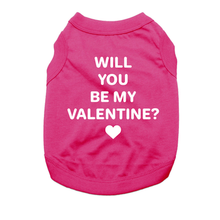 Will You Be My Valentine? Dog Shirt - Raspberry